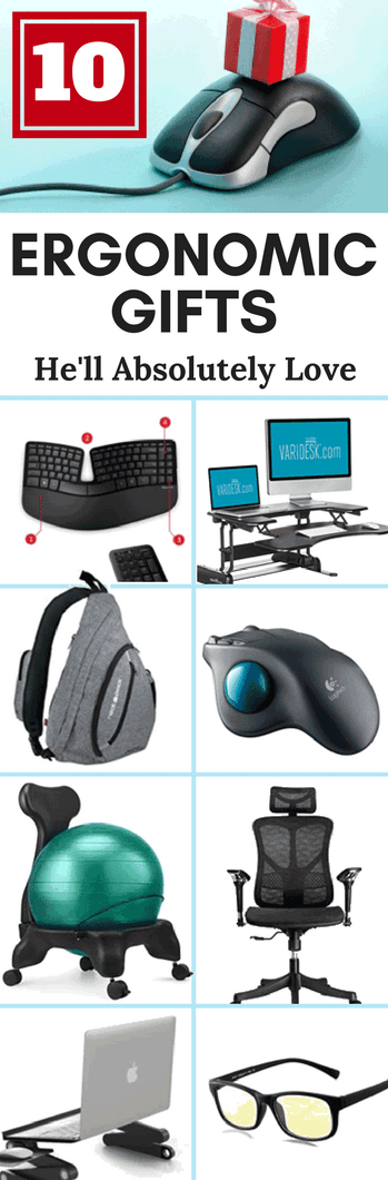 My Top 10 ergonomic gift ideas that HE will love and cherish long after the wrapping paper is thrown away!