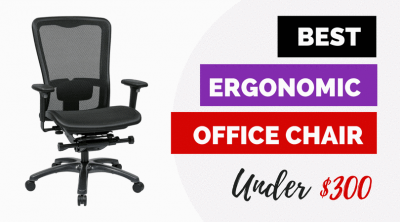 Best Ergonomic Office Chairs Under $300 Reviews and Buyer's Guide