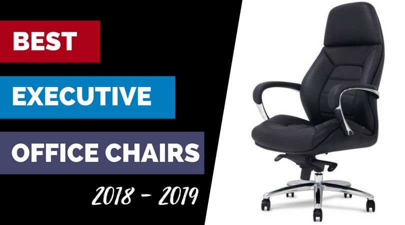 Best Executive Office Chairs 2018 Luxurious Leather Plus Comfort