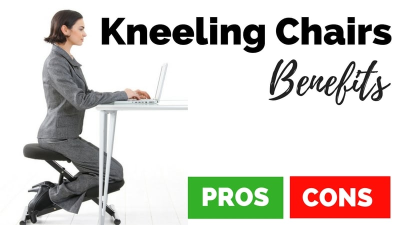 Kneeling Chairs Benefits- The Pros and Cons