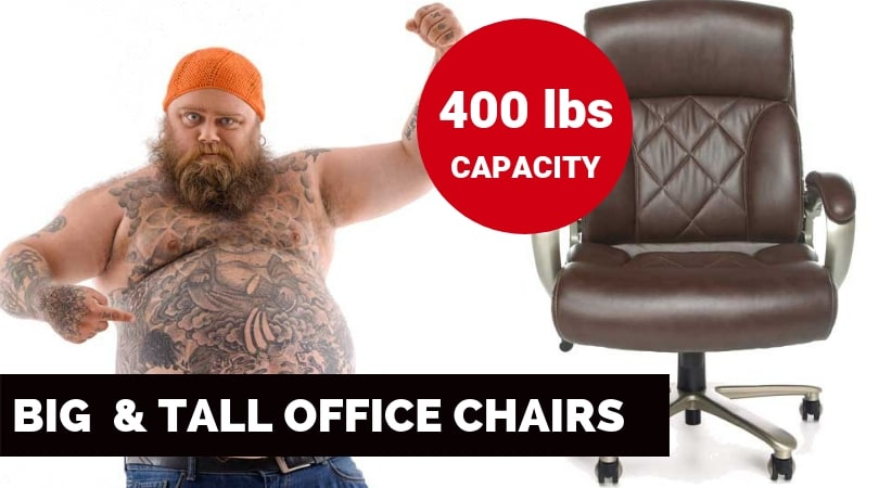 Best Big and Tall Office Chairs w/ 400 lbs Weight Capacity