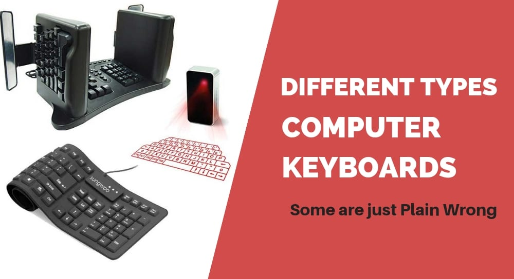 Different Types of Computer Keyboards Explored (Some are