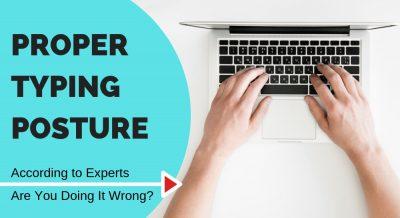 Proper Typing Posture for Ergonomics and Comfort
