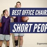 Best Office Chairs for Short People in 2019 Reviewed