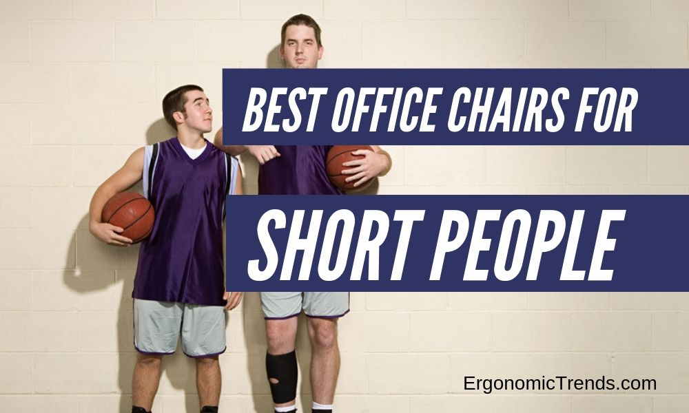 Best Office Chairs For Short People In 2020 Reviewed Ergonomic Trends