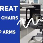 The Best Ergonomic Chairs with Flip Up Arms