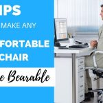 5 Ways to make an Uncomfortable Office Chair More Bearable