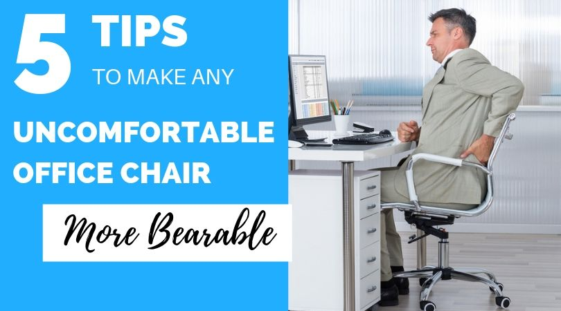 5 Ways To Make An Uncomfortable Office Chair More Bearable Ergonomic Trends
