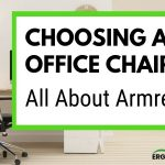 Armrests on Ergonomic Office Chairs- What You Need to Know