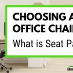 Choosing an Ergonomic Office Chair Part 1: What is Seat Pan?