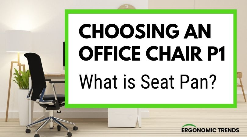 What is Seat Pan in an Office Chair?
