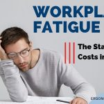 Workplace Fatigue and its Staggering Costs in Statistics (2019 Edition)