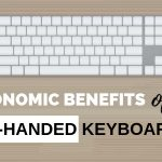 The Ergonomic Benefits of Left Handed Keyboards (and How to Pick the Best One)