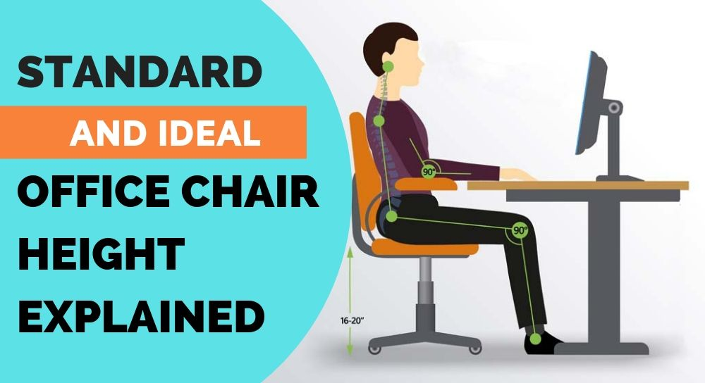 Standard And Ideal Office Chair Heights, What Height Should My Desk Be