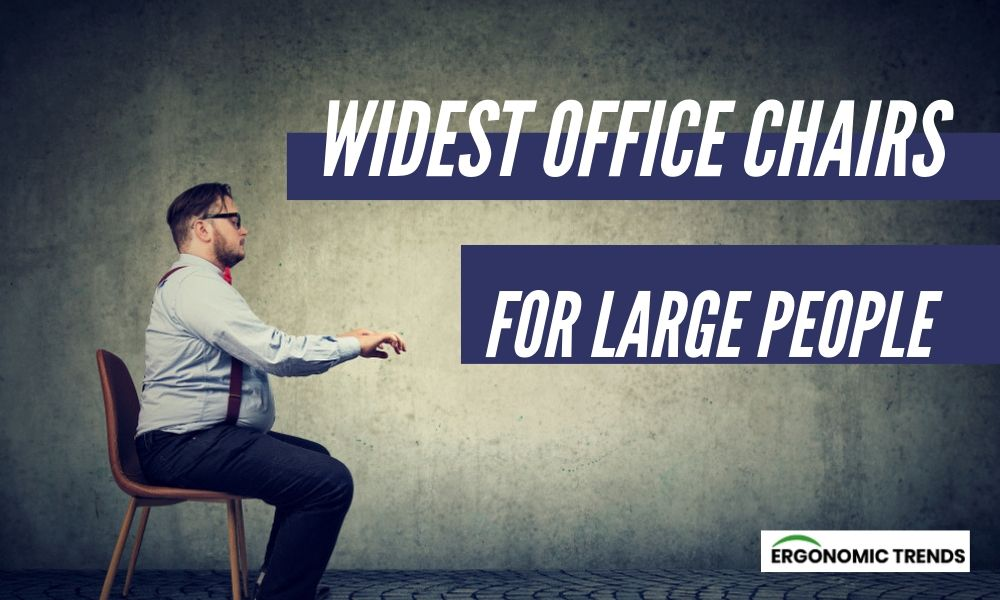 Our Favorite Ultra Wide Office Chairs