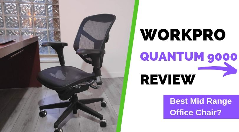 Workpro Quantum 9000 Office Chair Review 30 Days Hands On Ergonomic Trends