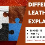 Bonded vs Faux vs Genuine Leather – All You Need to Know