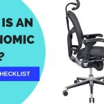 What is an Ergonomic Chair? The Ultimate Checklist