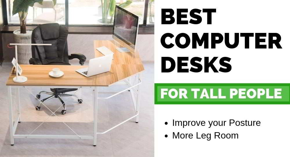 Best Computer Desks for Tall People