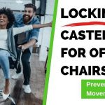 Best Locking Caster Wheels for Office Chairs (Prevent Unwanted Movements)