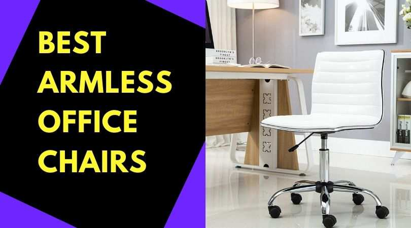 8 Best Armless Office Chairs In 2020 To