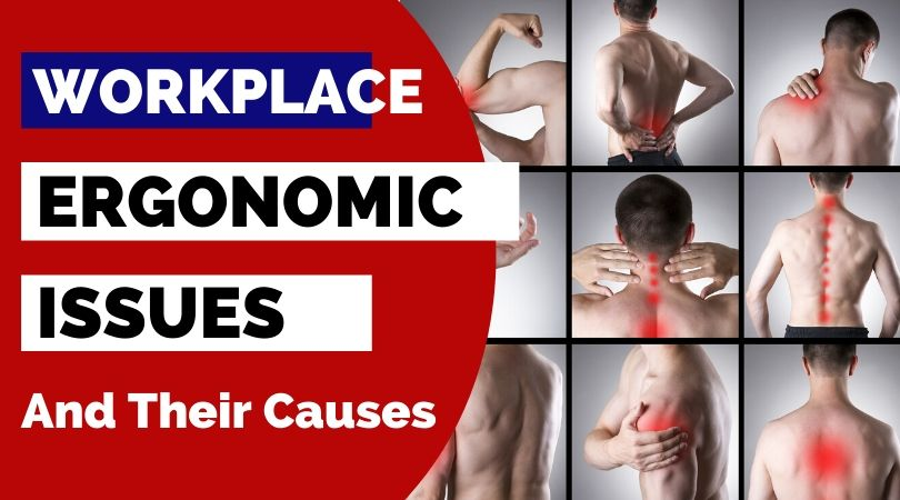 Common workplace ergonomic issues and their causes