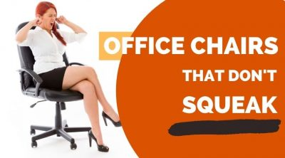 Office Chairs that Don't Squeak