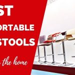 The Most Comfortable Bar Stools For Your Home