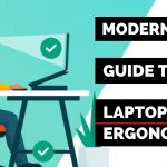 The Modern Guide to Laptop Ergonomics
